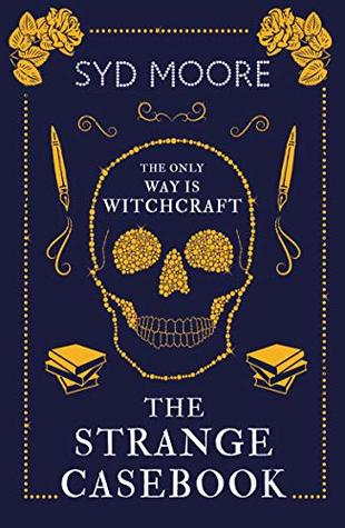 The Strange Casebook (Essex Witch Museum Mystery) by Syd Moore