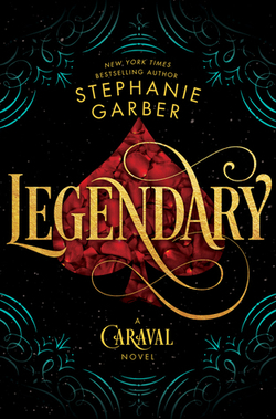 Legendary (Caraval #2) by Stephanie Garber