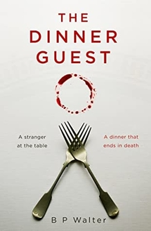 The Dinner Guest by B.P. Walter
